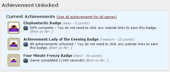 From http://www.kongregate.com/games/ArmorGames/achievement-unlocked